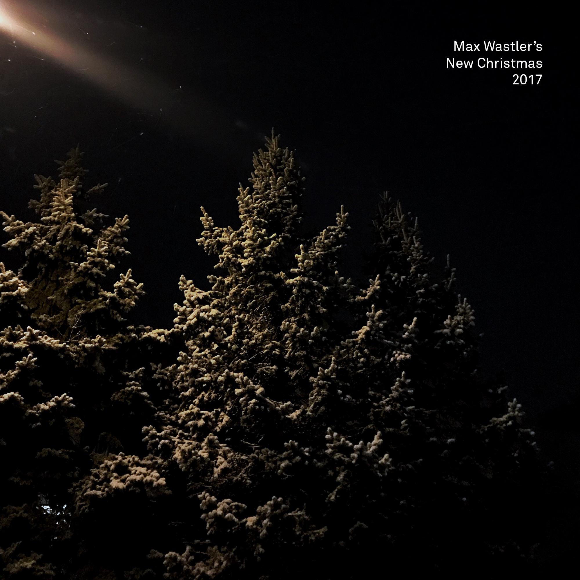 Max Wastlers New Christmas 2017.jpg