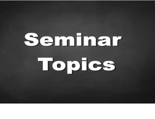 Click to see seminar topics available