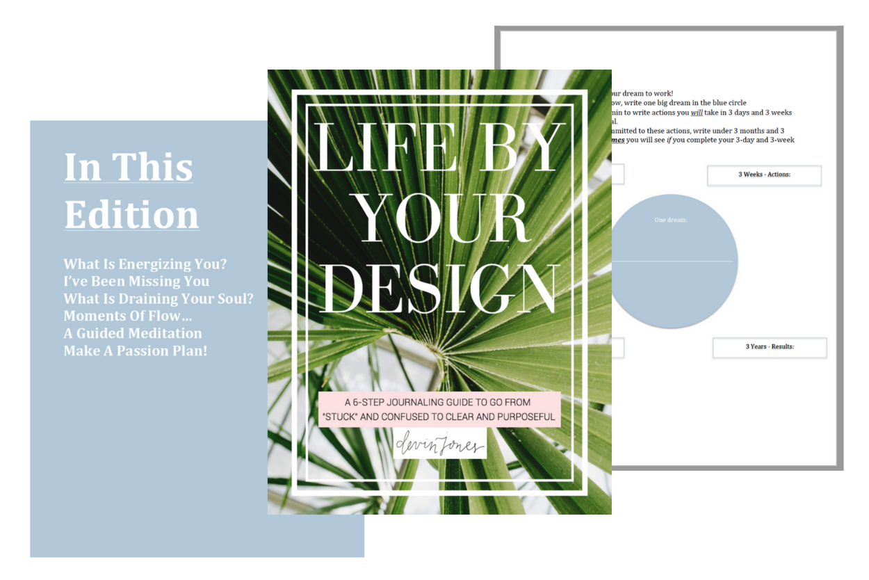 """Life By Your Design"" is a 6-Step Journaling Guide to help you get from ""stuck and confused"" to clear and purposeful. Grab the guide  HERE  and I'll see you on the inside!"