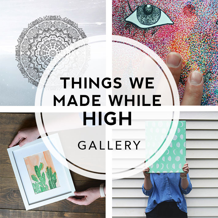 things-we-made-while-high