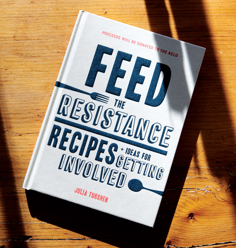 Julia's  Feed the Resistance, published by Chronicle Books, donates proceeds from sales to the ACLU.
