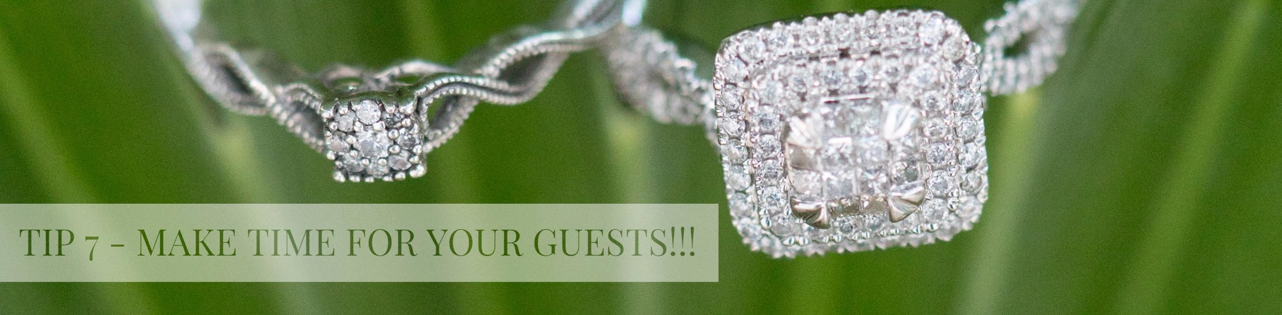 TIP 7 - MAKE TIME FOR YOUR GUESTS!!!