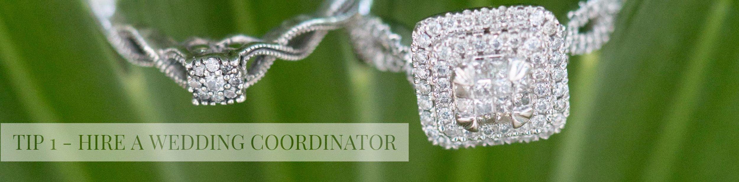 TIP 1 - HIRE A WEDDING COORDINATOR