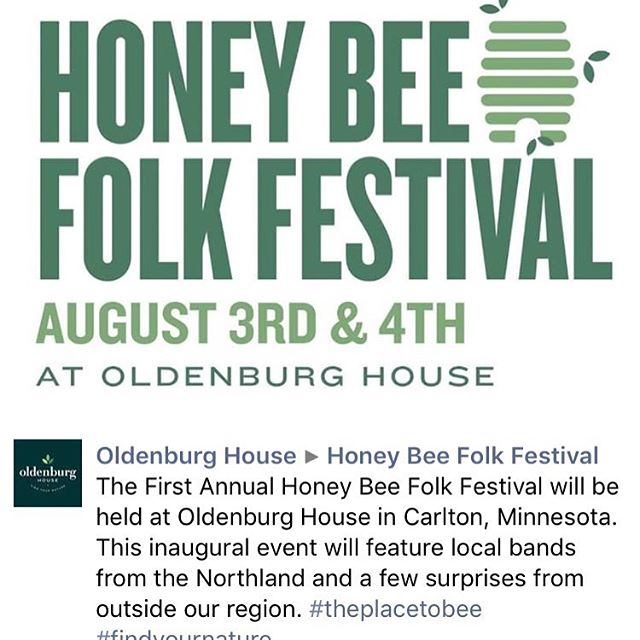 HIVE got to tell you, it would be so SWEET to know you are coming to the first EVER Honey Bee Festival this Friday in Carlton, MN. I hope the whole town is a BUZZ knowing we will POLLINATE the air with our tunes. Don't forget to bring your YELLOW JACKET rain coat just in case of fowl weather. (We hope to see you out there at the Oldenburg House, We hit the stage at 7).................................all puns provided by my father in-law @allendeanrau