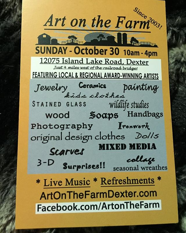 Come join us at the 13th annual Art on the Farm in Dexter.  So many new items...come and get your Christmas shopping started early!
