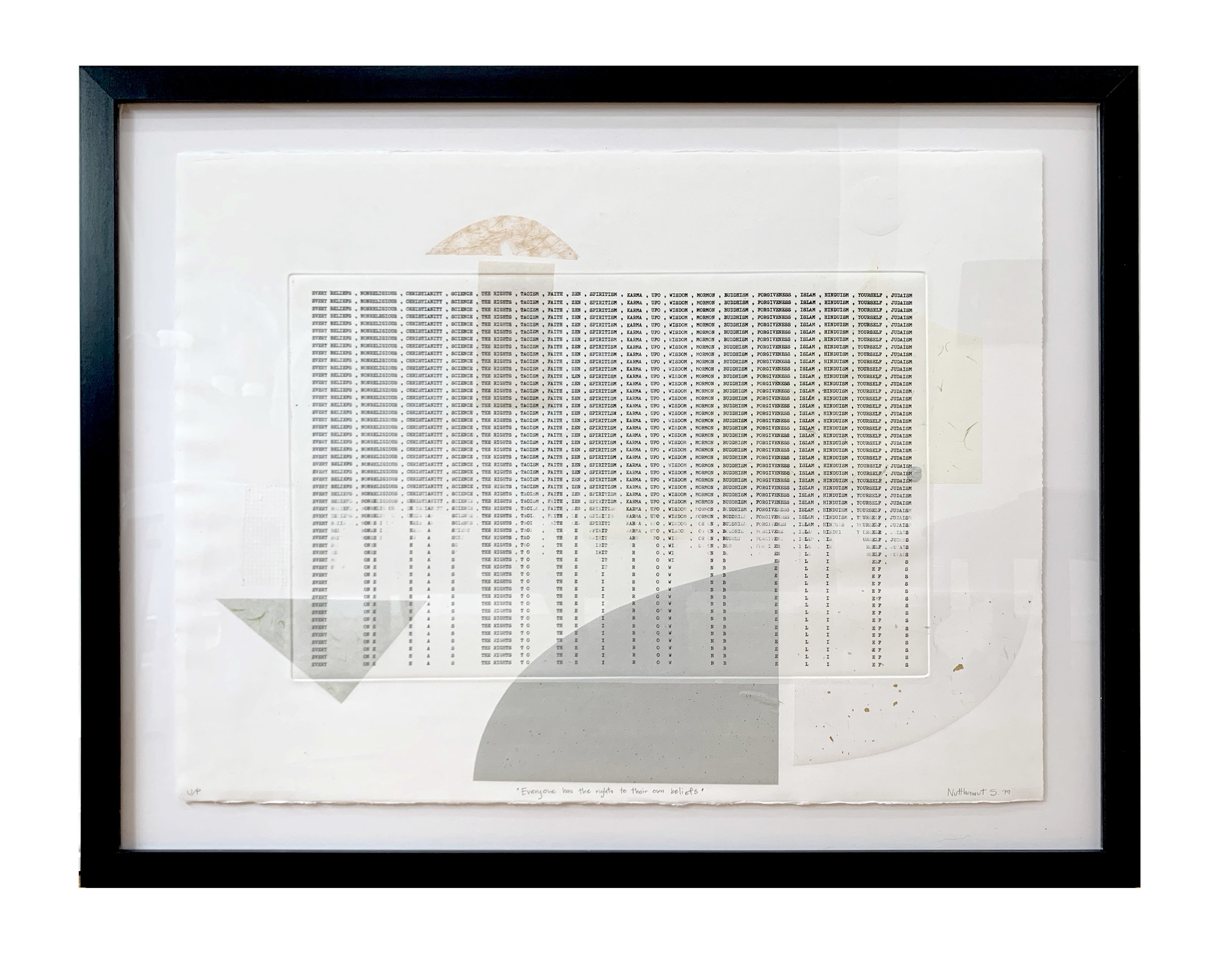 EVERYONE HAS THE RIGHTS TO THIER OWN BELIEFS (U/P Edition 1), 2019, Typewriter Art with Chine-Colle, 34 x 26 inches