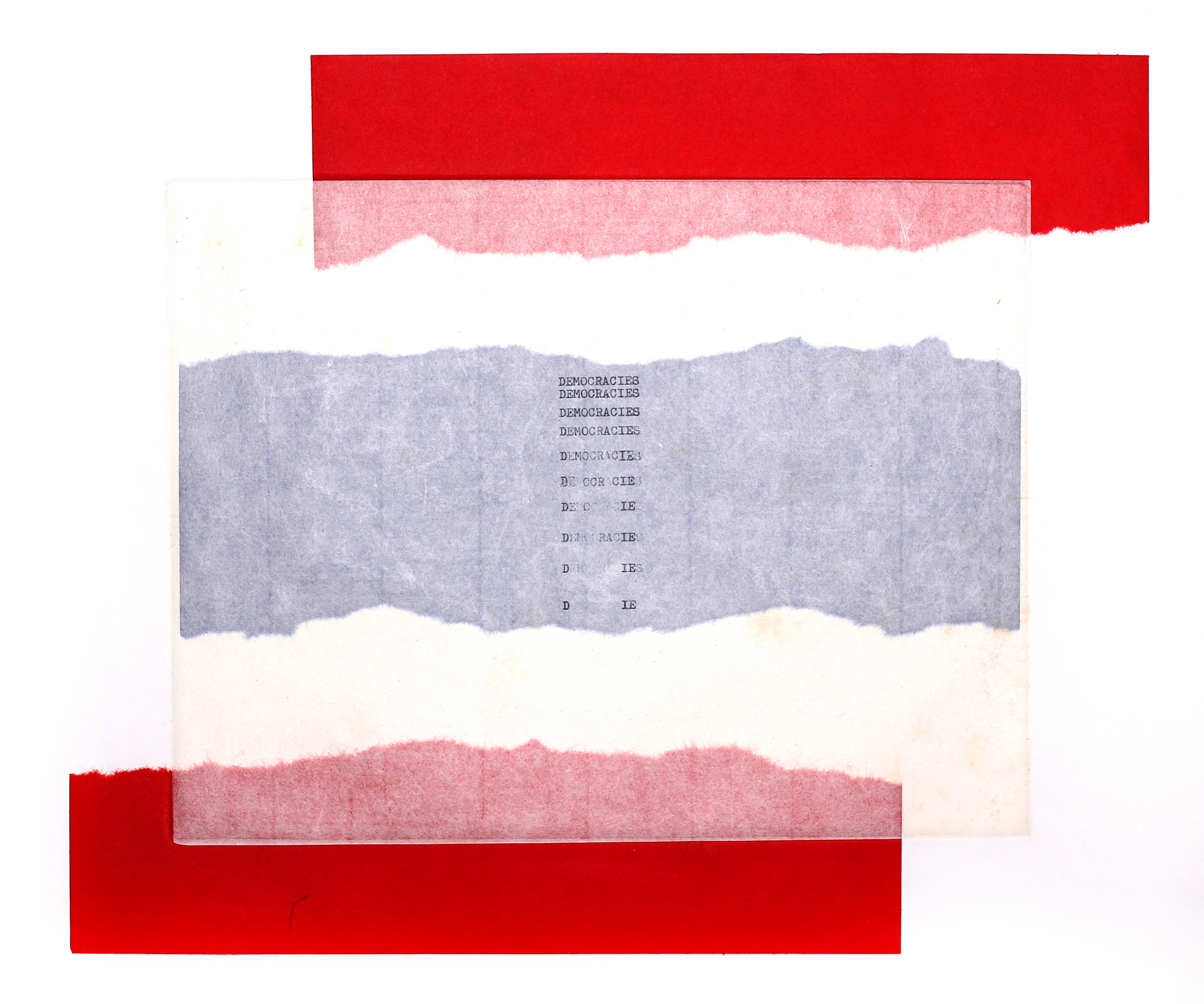 DEMOCRACIES DIE (U/P), 2019, Typewriter Art with Chine-Colle, 22 x 14 inches
