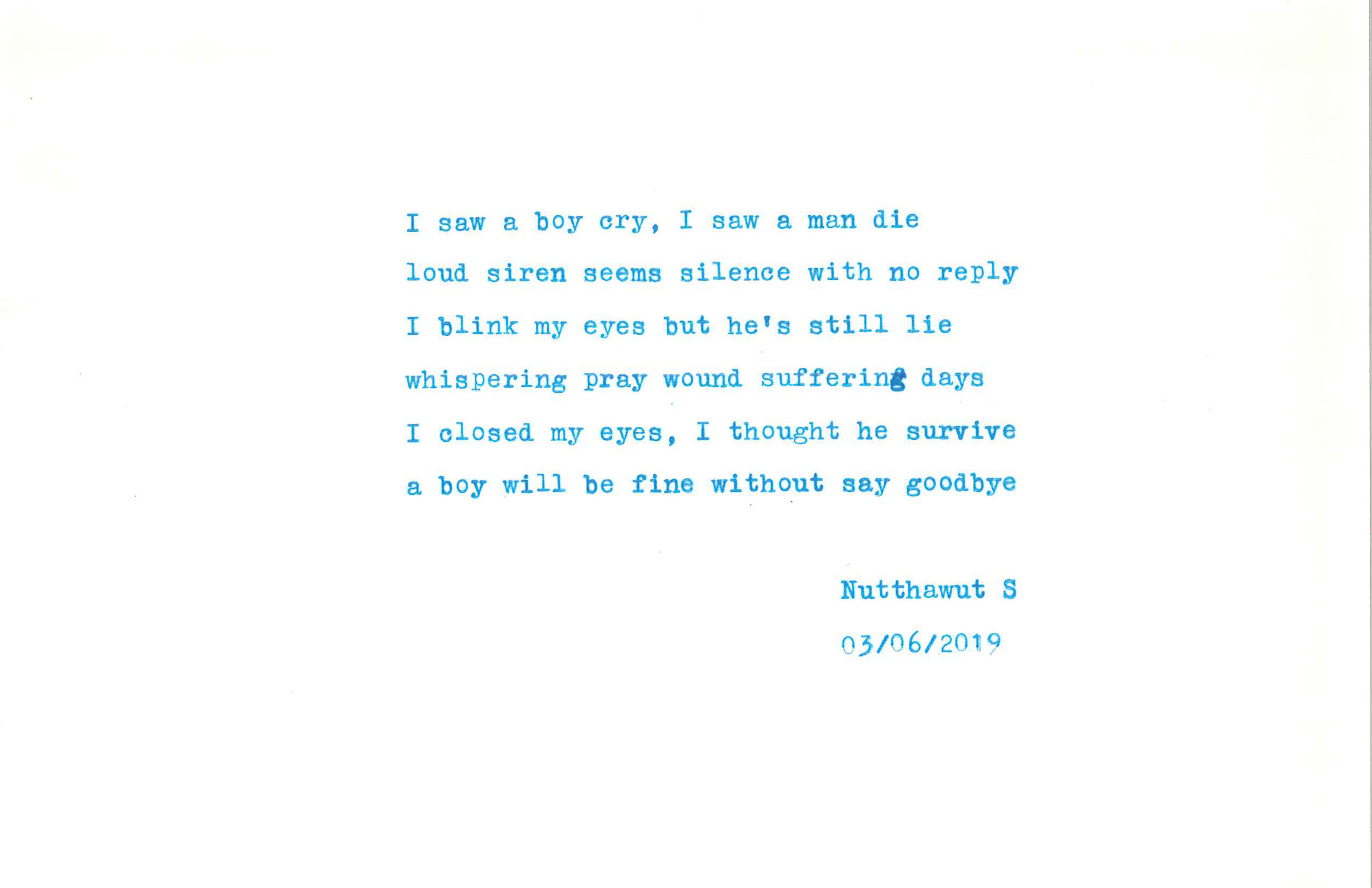 """OH BOY, 2019, Typewriter Poetry, 8.5 x 5.5 inches  This poetry about me and my dad. He passed when I was very young. He was very healthy at the age of 40s. One day he has a stroke. He hospitalized about two weeks and he passes away. A night that he died I dreamt about him that he's cured and look very healthy, in the dream he told me """"I'm coming home"""". Next morning hospital called my mom that he passes last night. I guess in that dream was a goodbye. Love you dad."""