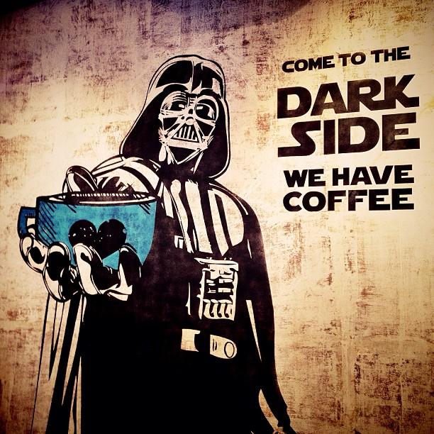 I like my Force like I like my coffee - Dark.