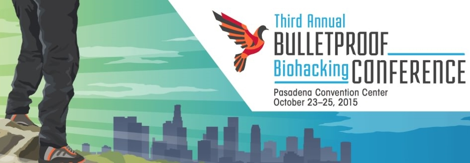 Bulletproof Biohacking Conference 2015