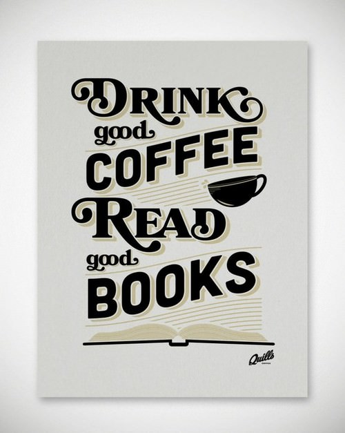 Drink coffee read books
