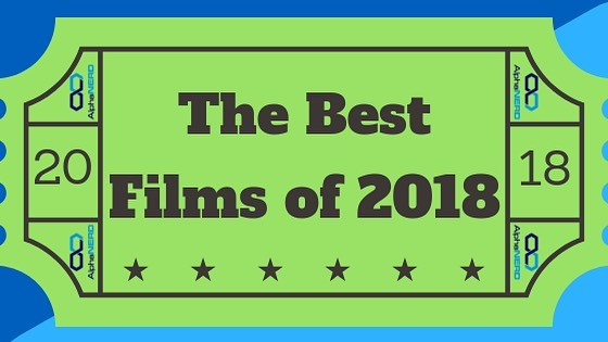 The post you've been waiting for: The Best Films of 2018 on www.AlphaNerd.co 🎥🎞🎬