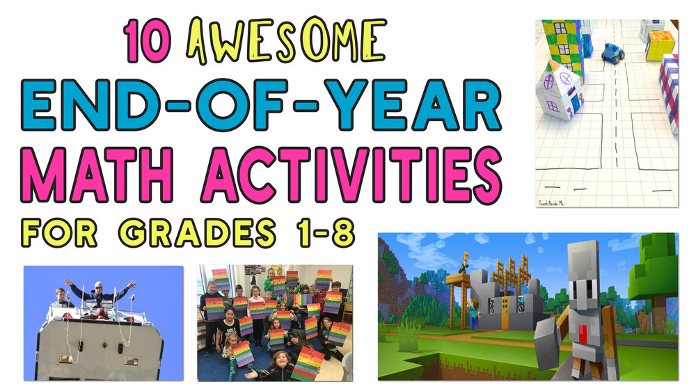 10 Awesome End of Year Math Activities for Grades 1-8