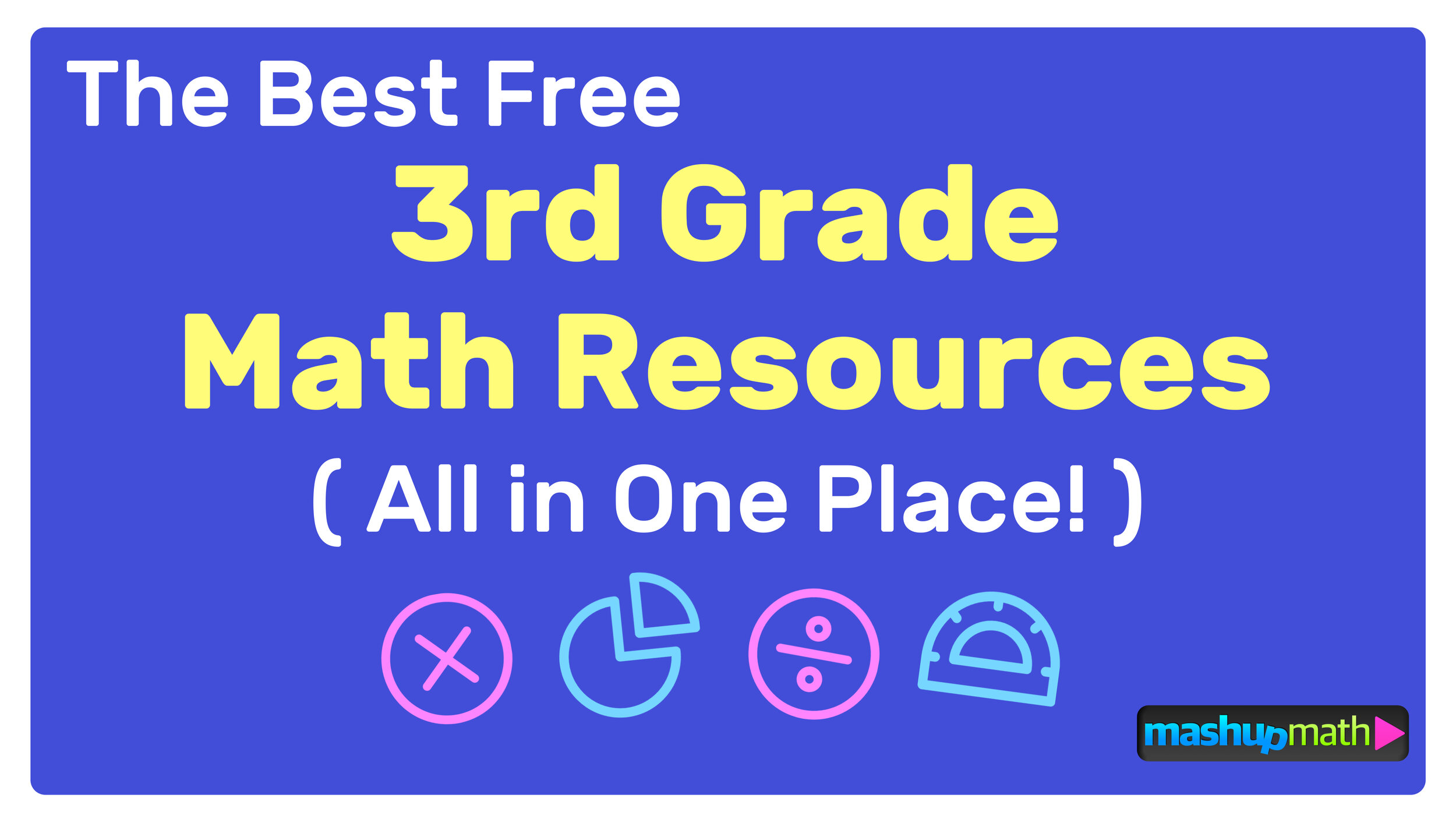 The Best Free 3rd Grade Math Resources: Complete List! — Mashup Math
