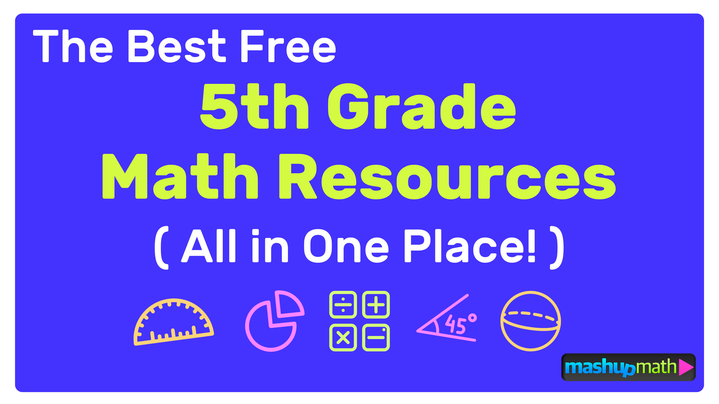 The Best Free 5th Grade Math Resources: Complete List! — Mashup Math