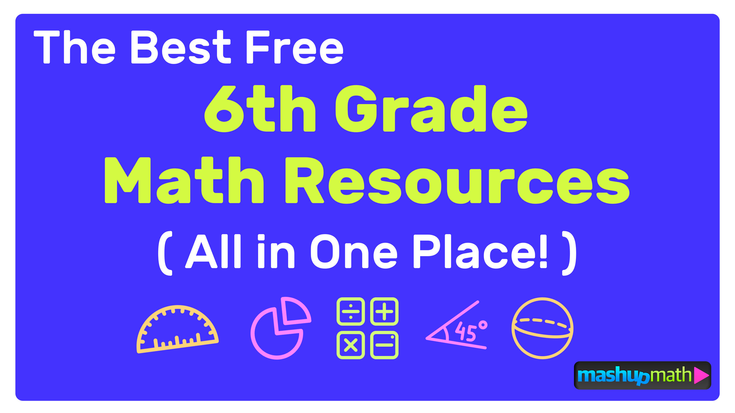 The Best Free 6th Grade Math Resources Complete List Mashup Math