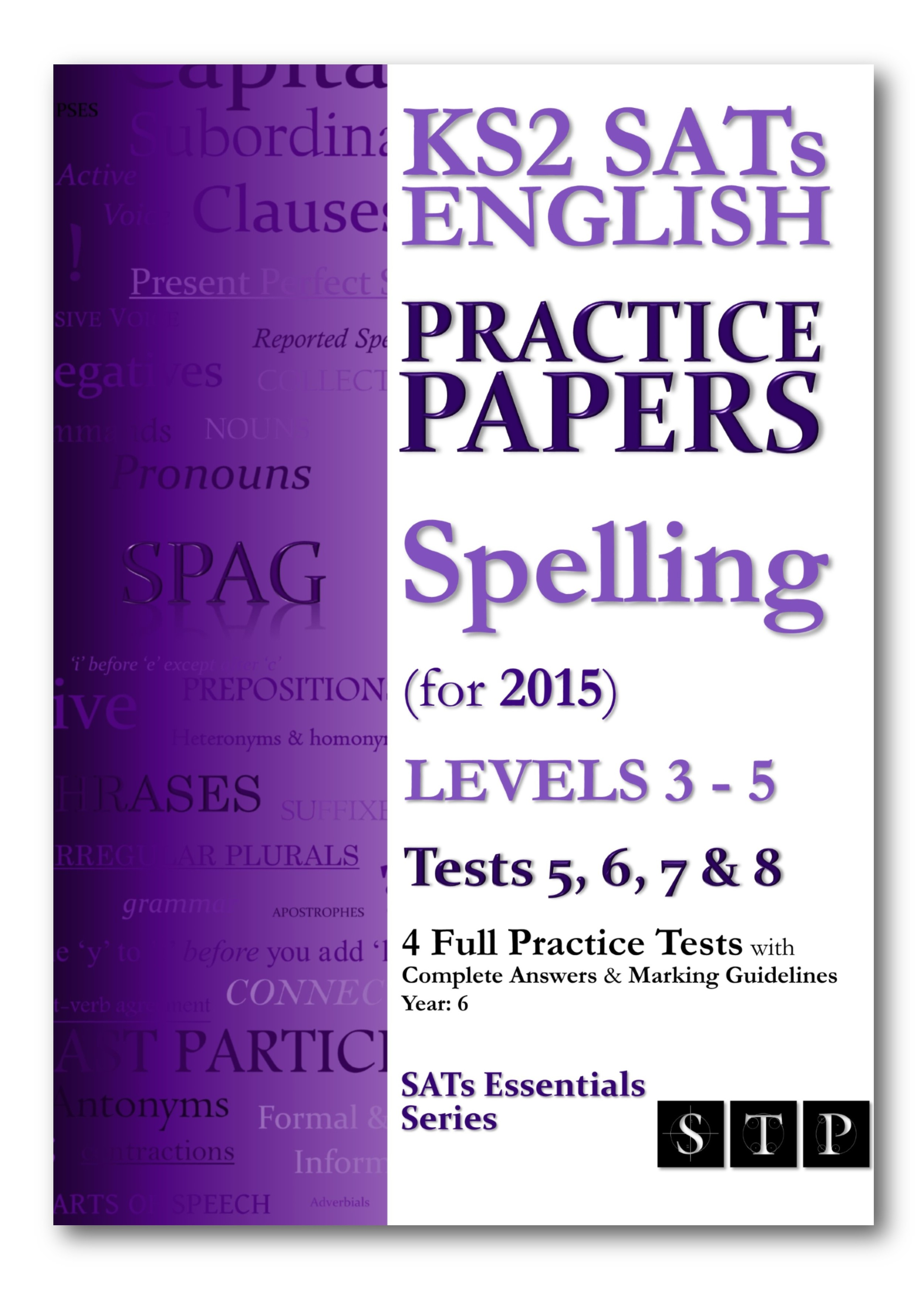 KS2 SATS Spelling Practice Papers Levels 3-5 Tests 5, 6, 7 & 8