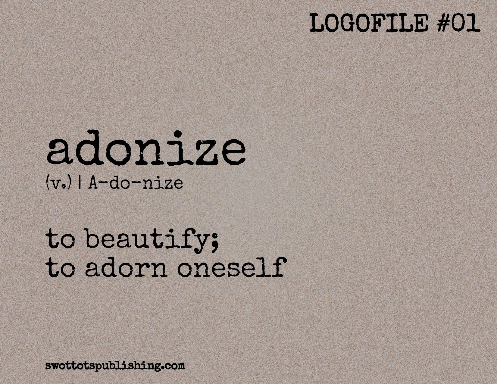 STP Logofile #01 | adonize (v.)