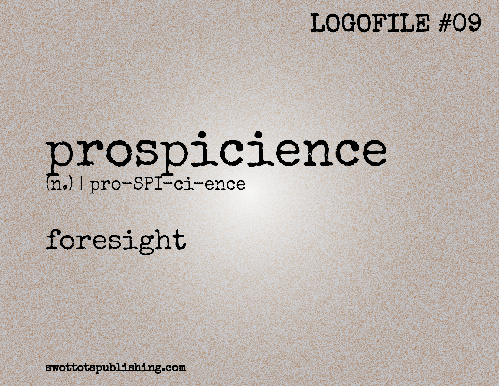 STP Logofile #09 | prospicience (n.)