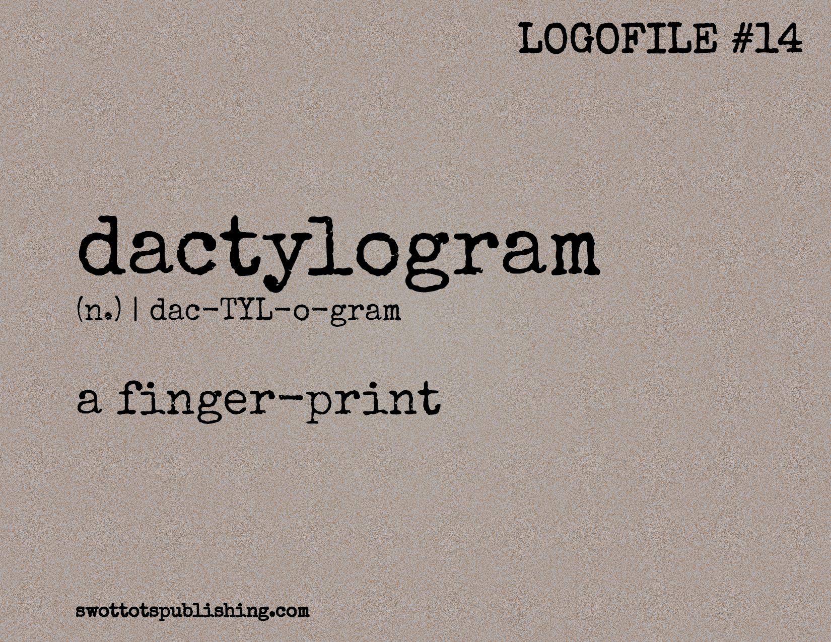 STP Logofile #14   dactylogram (n.)