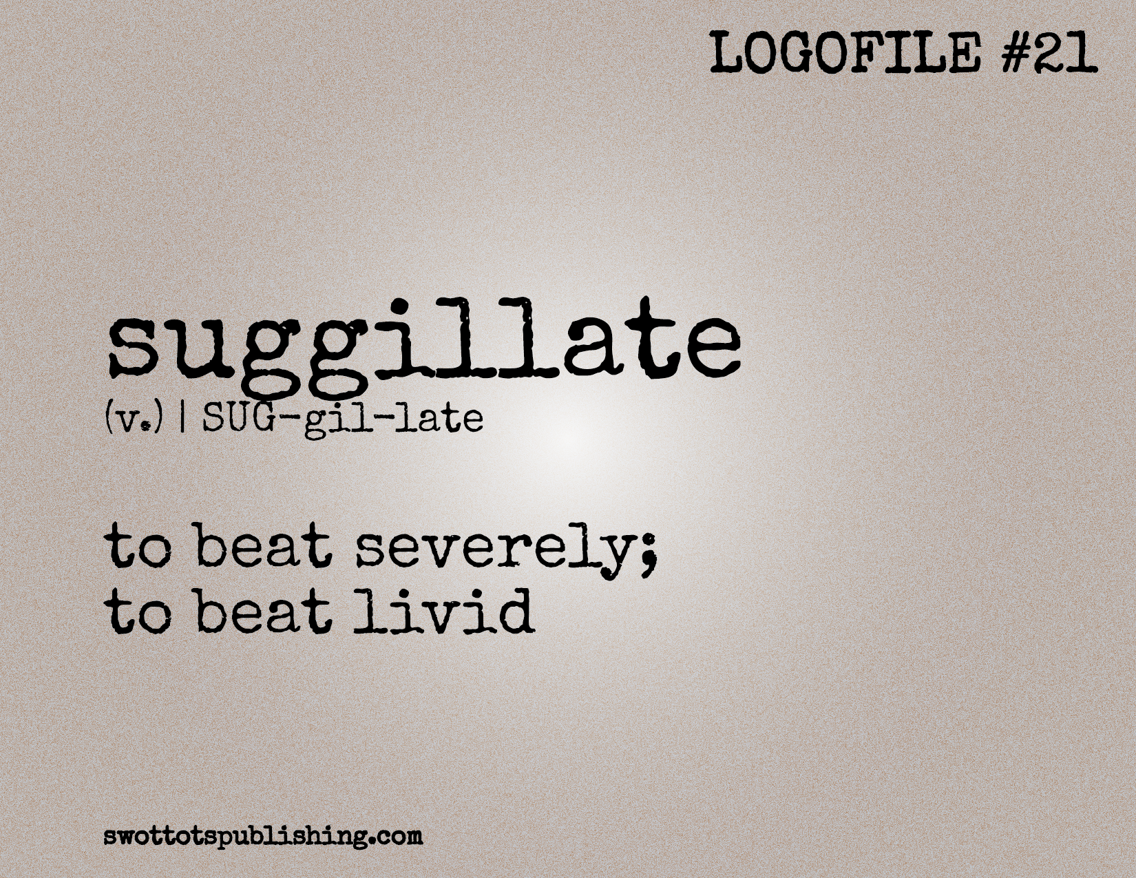STP Logofile #21 | suggillate (v.)
