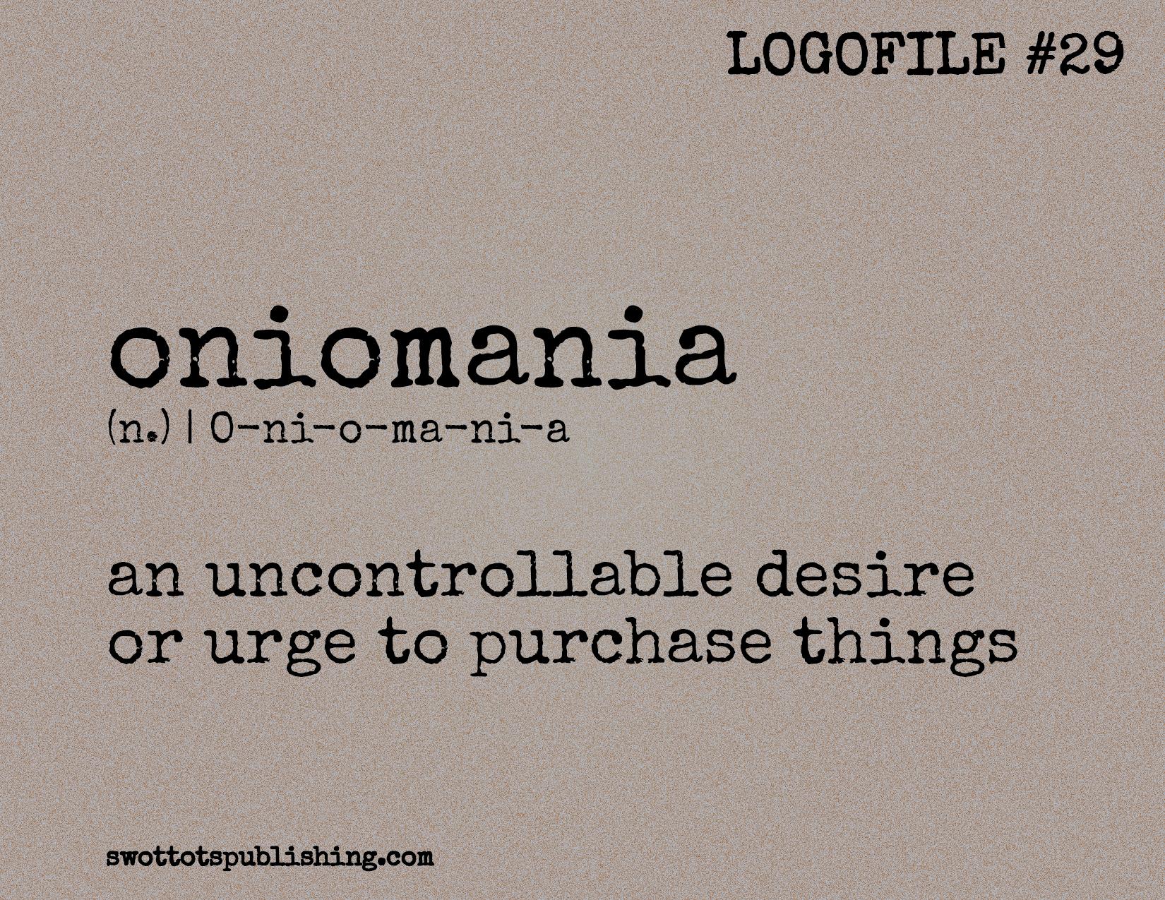 STP Logofile #29 | oniomania (n.)