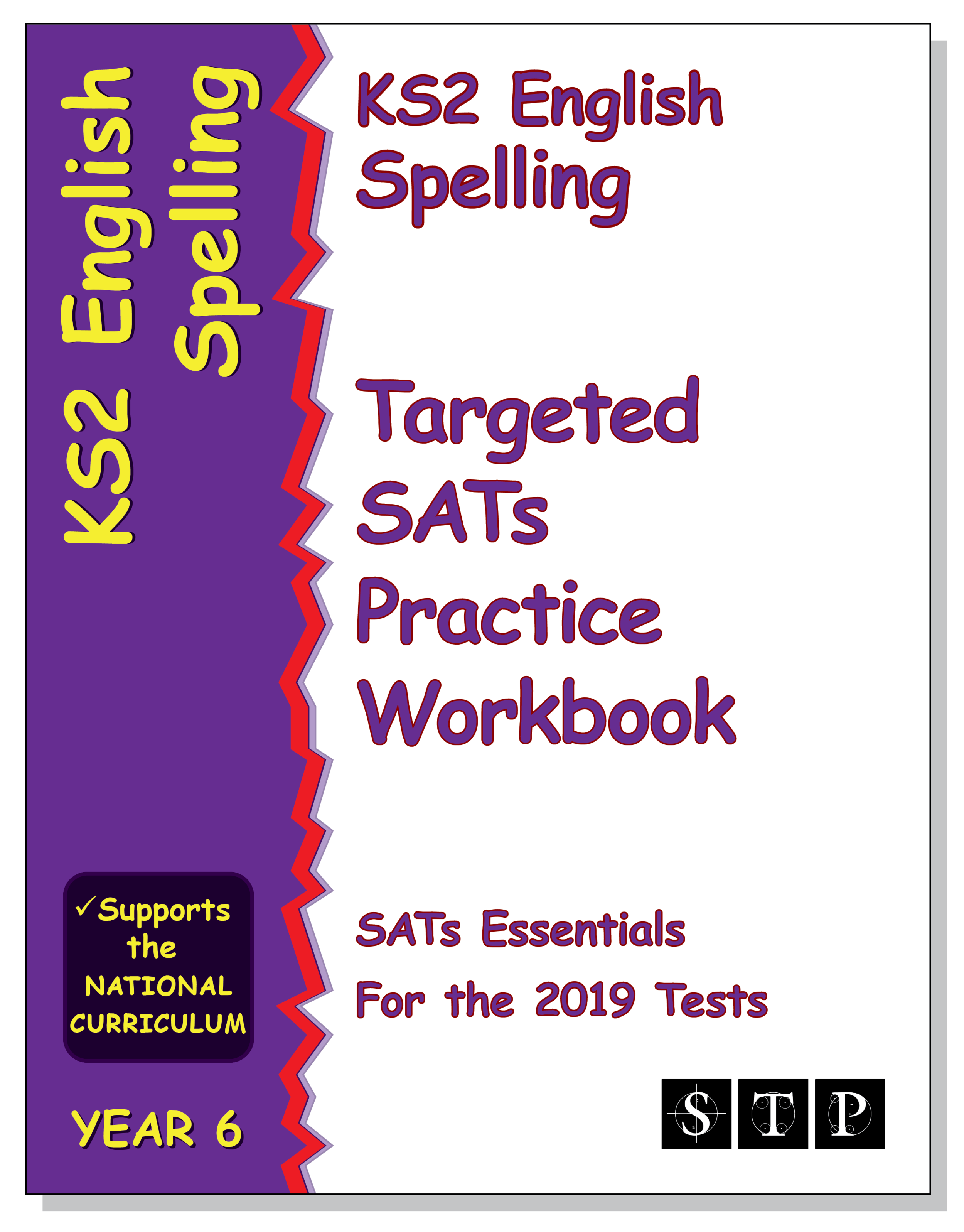 STP Books KS2 English Spelling Targeted SATs Practice Workbook for the 2019 Tests (Year 6) (STP KS2 English SATs Essentials)