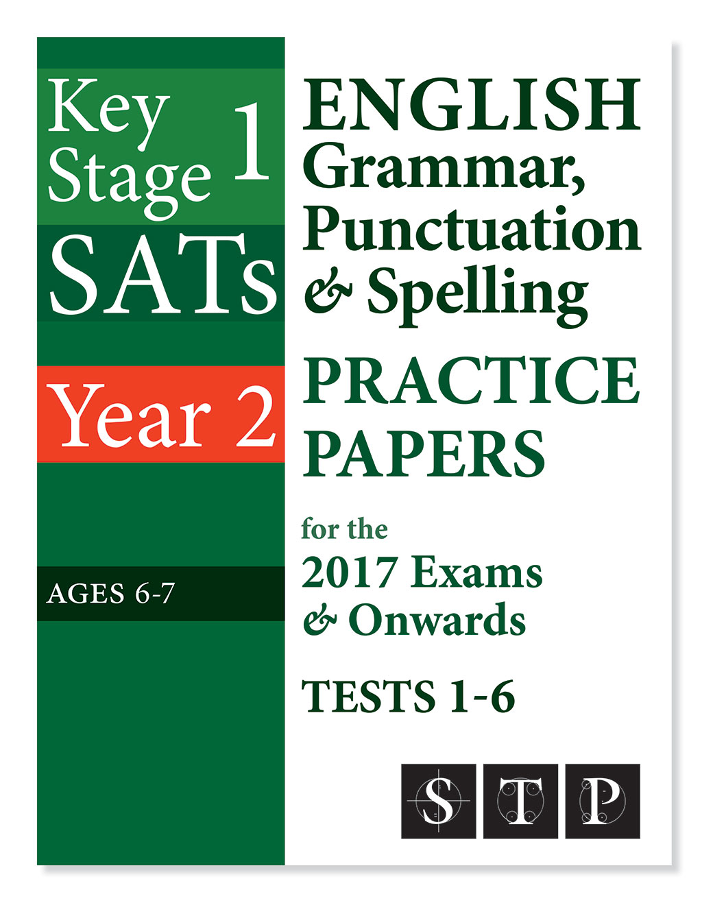 STP Books KS1 SATs English Grammar, Punctuation & Spelling Practice Papers for the 2017 Exams & Onwards Tests 1-6 (Year 2: Ages 6-7)