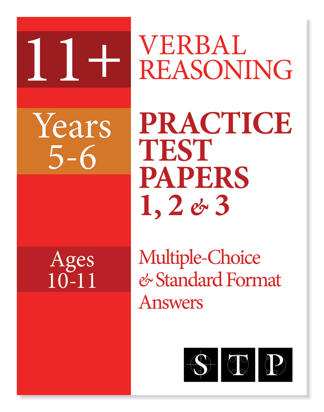 STP Books 11+ Verbal Reasoning Practice Test Papers 1, 2 & 3: Multiple-Choice and Standard Format Answers (Years 5-6: Ages 10-11)
