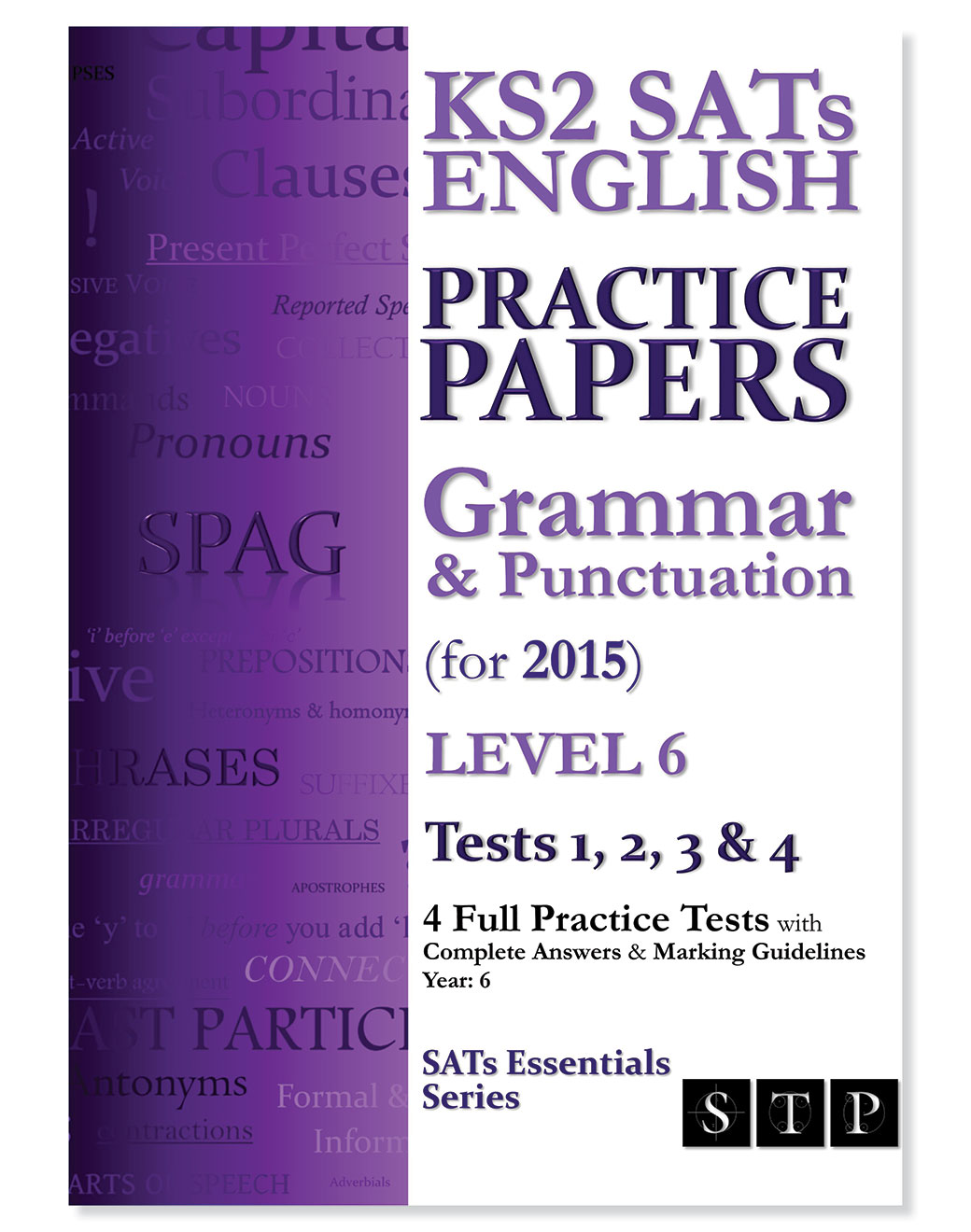 STP Books KS2 SATs English Practice Papers: Grammar & Punctuation (for 2015) Level 6: Tests 1, 2, 3 & 4