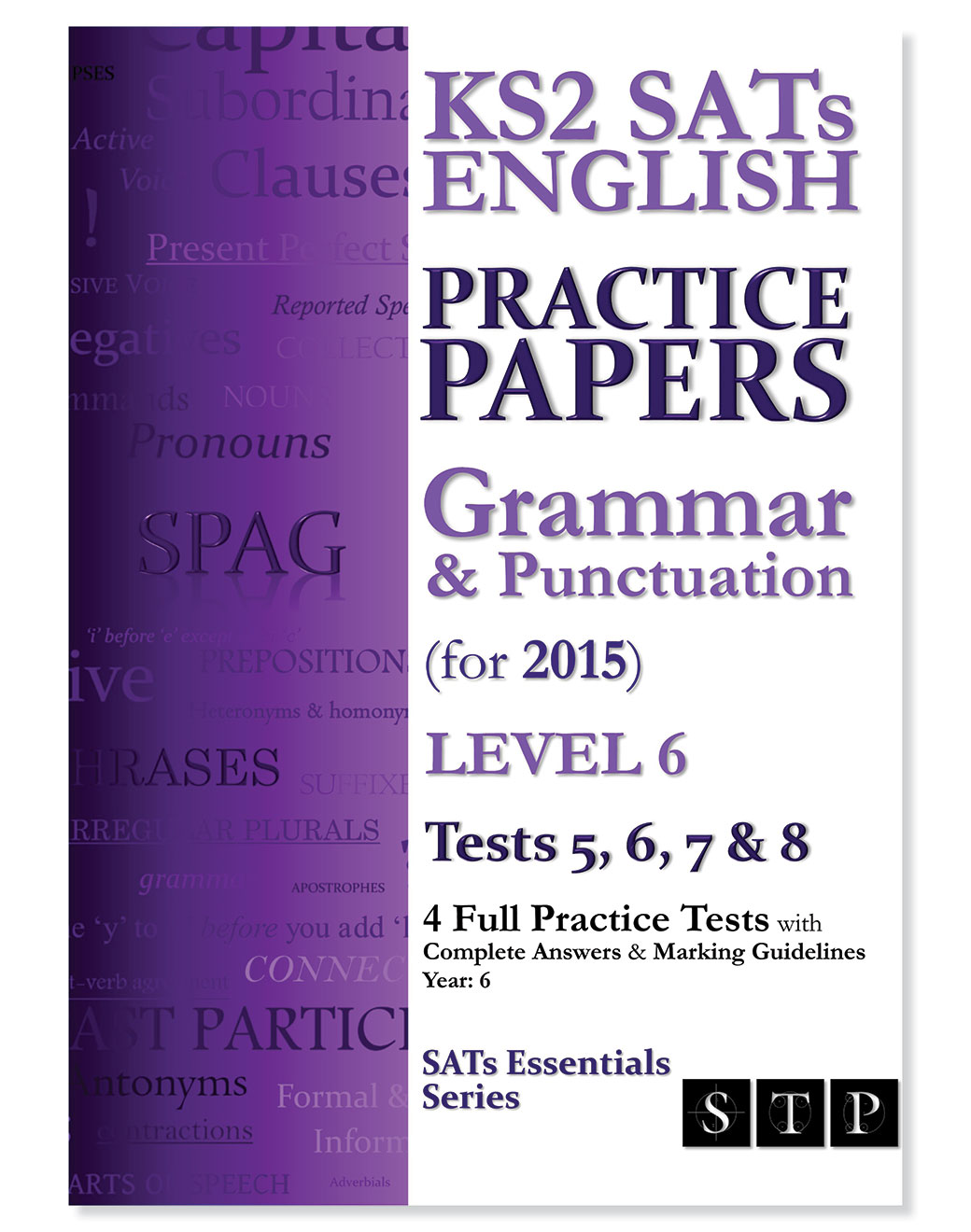 STP Books KS2 SATs English Practice Papers: Grammar & Punctuation (for 2015) Level 6: Tests 5, 6, 7 & 8