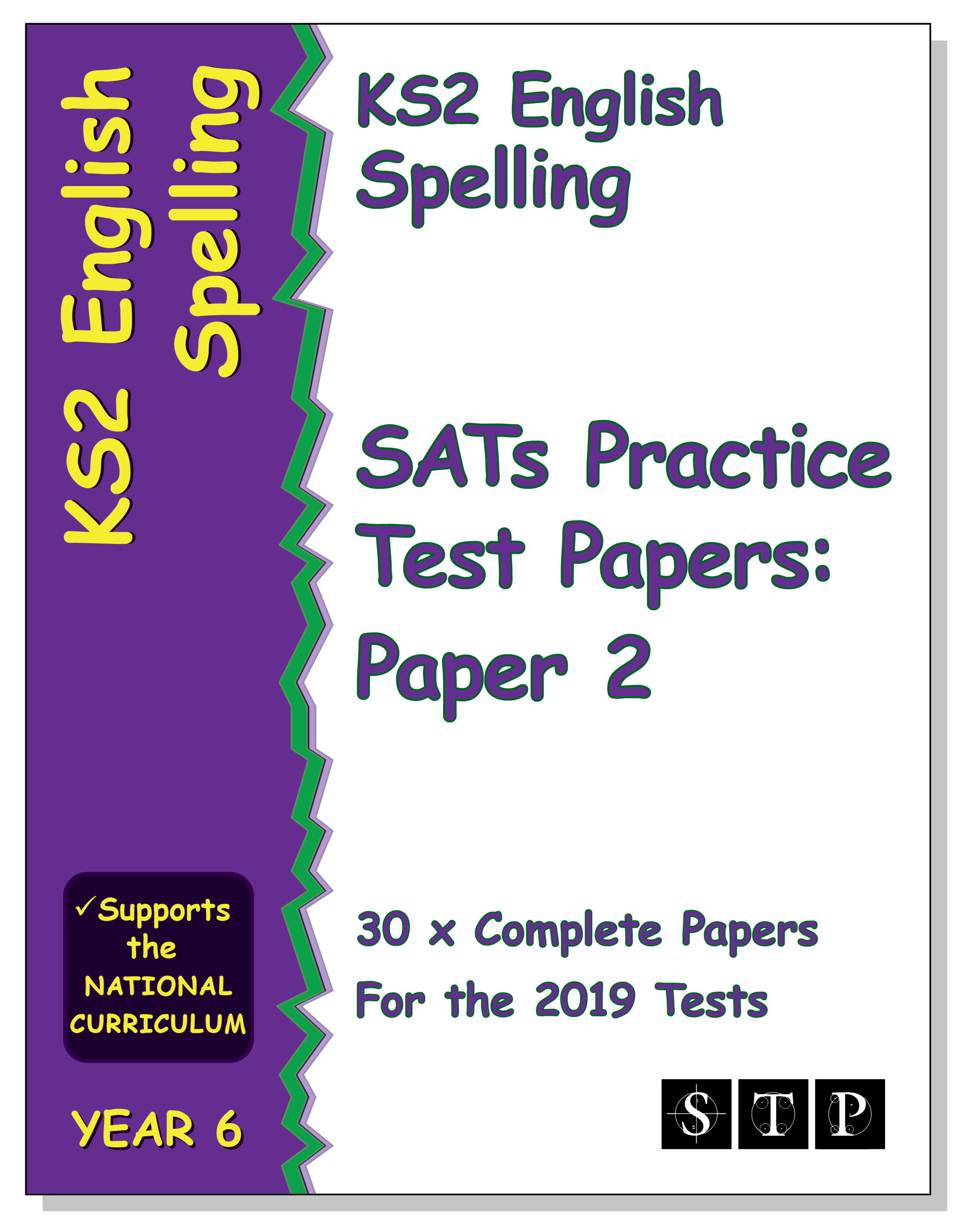 STP Books KS2 English Spelling SATs Practice Test Papers for the 2019 Tests: Paper 2 (Year 6) (STP KS2 English Revision)
