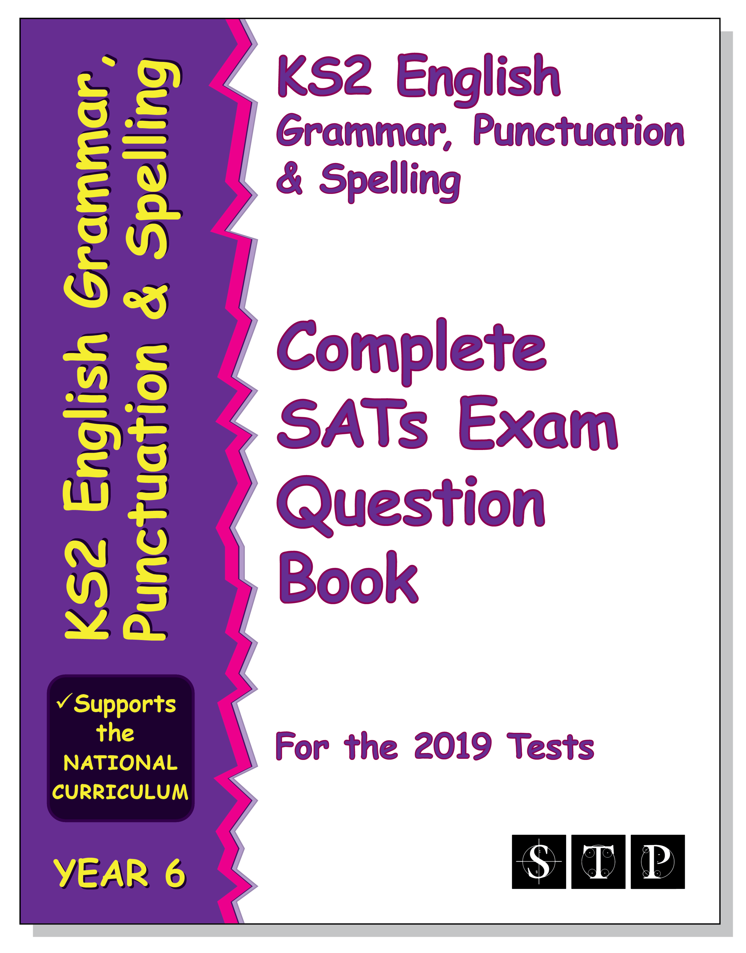 STP Books KS2 English Grammar, Punctuation and Spelling Complete SATs Exam Question Book for the 2019 Tests (Year 6) (STP KS2 English Revision)