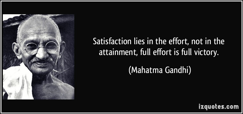 quote-satisfaction-lies-in-the-effort-not-in-the-attainment-full-effort-is-full-victory-mahatma-gandhi-68106.jpg
