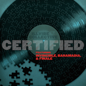 Certified ft. Invincible, Bahamadia, and Finale - Illvibe Collective (Production)
