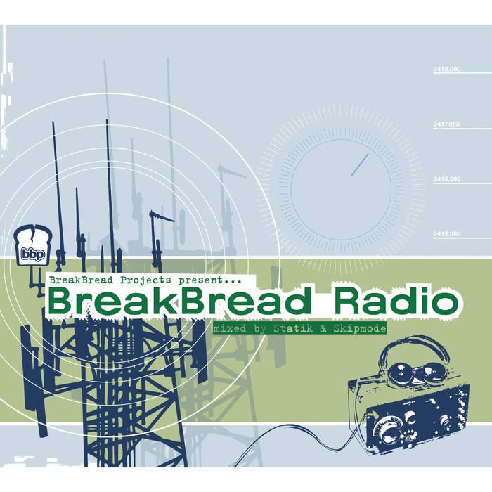 BreakBread Radio - DJ Statik & Skipmode