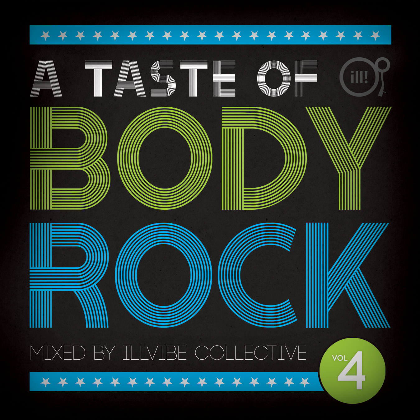 A Taste of BODYROCK 4 - Illvibe Collective