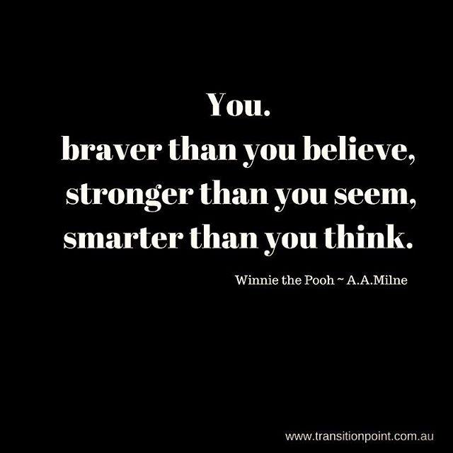 thanks Winnie #braverstrongersmarter #winniethepooh #transformation #inspiration #leadership #transitionpoint #empowermentcoach