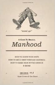 A Guide to Biblical Manhood By Randy Stinson & Dan Dumas  Buy on Amazon