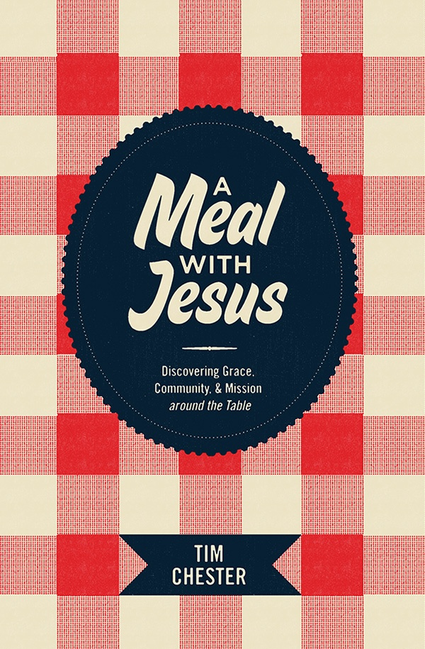 A Meal with Jesus By Tim Chester  Buy on Amazon