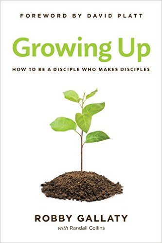Growing Up BY Robby Gallaty  Buy On Amazon