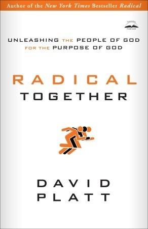 Radical Together David Platt  Buy On Amazon