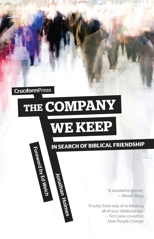 The Company We Keep By Jonathan Holmes  Buy On Amazon