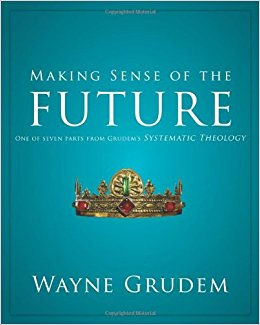 Making Sense of the Future By Wayne Grudem  Buy on Amazon