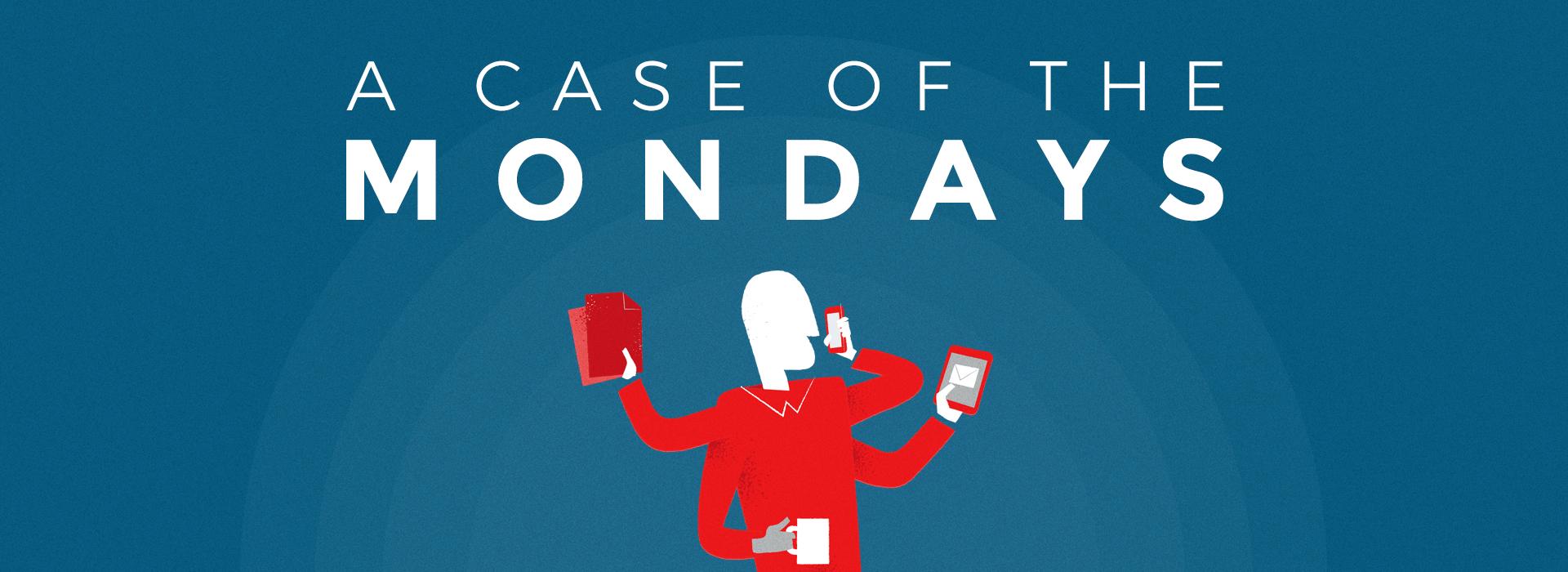 A Case of the Mondays September 2018