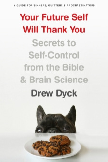 Your Future Self Will Thank You Drew Dyck  Amazon   ibooks