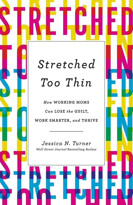 Stretched Too Thin Jessica N. Turner  Amazon   Ibooks