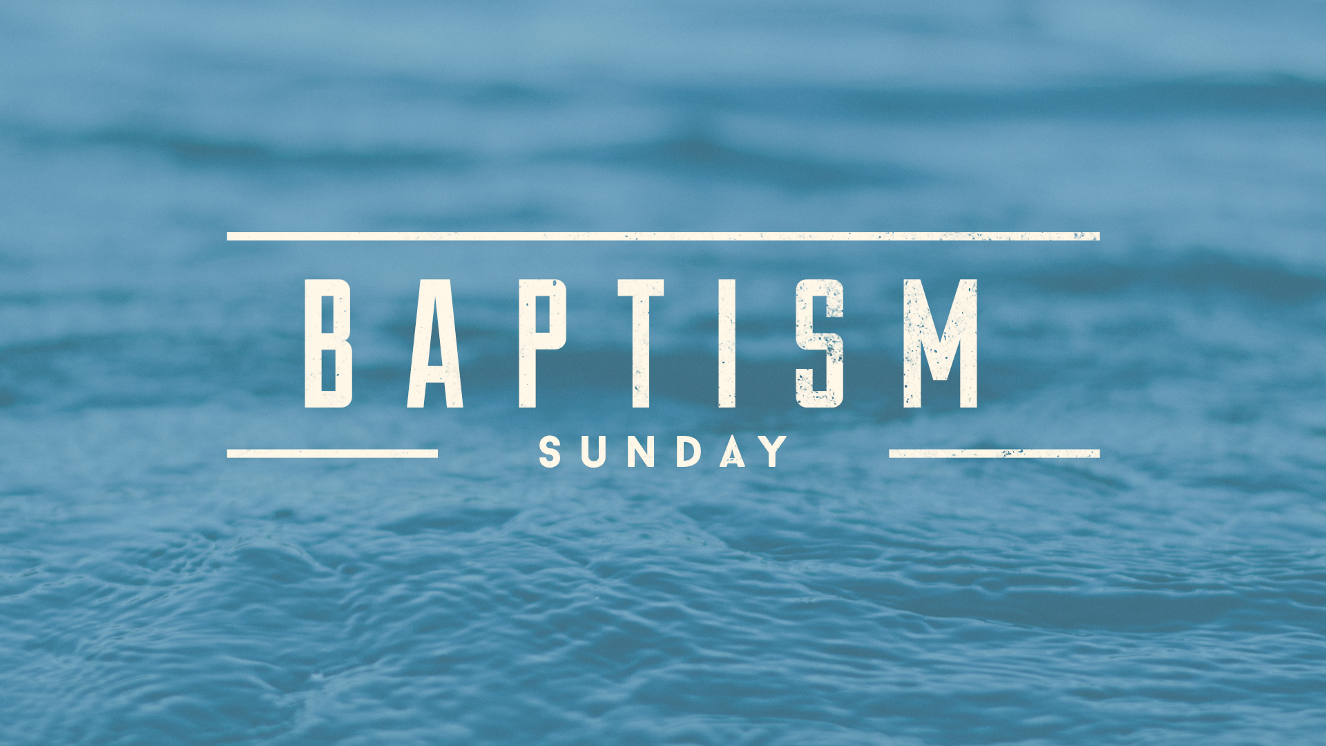Join us for Baptisms this Sunday.
