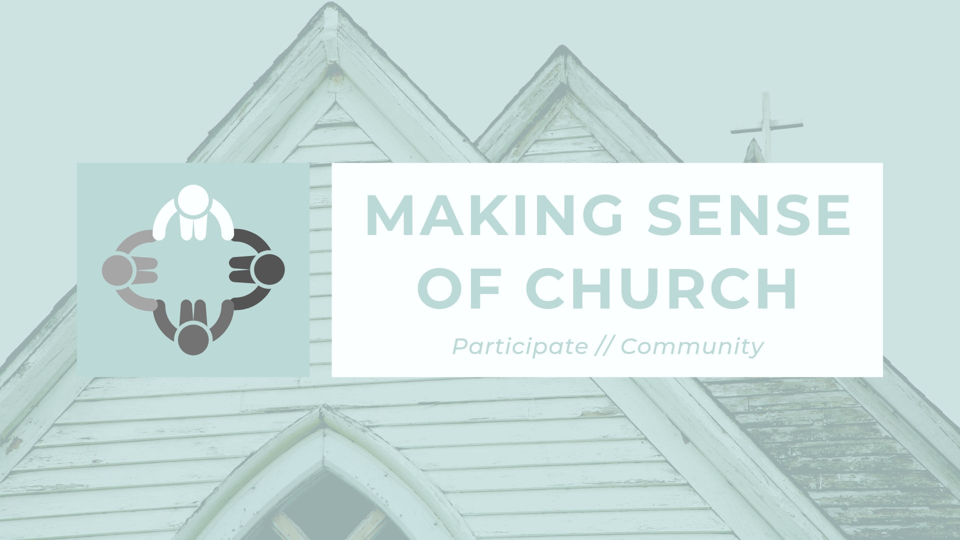 Making Sense of Church - Week #2 - Participate / Community - Rainier Valley Church - Seattle, Washington