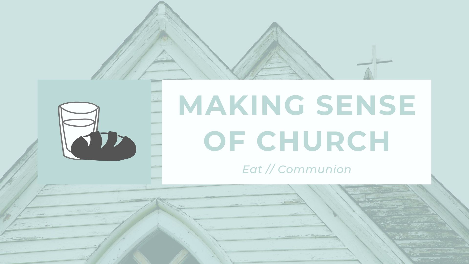 Making Sense of Church Title 6 (Eat).jpg